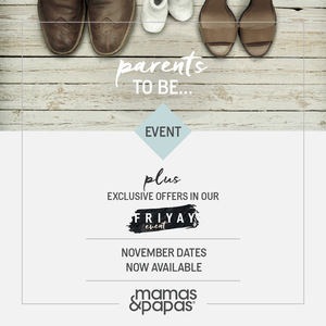 Come and join the Parents-To-Be event at Mamas and Papas